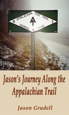 Jason's Journey Along the Appalachian Trail - Grudell, Jason