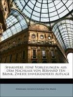 Shakspere, fünf Vorlesungen aus dem Nachlass von Bernard ten Brink, Zweite unveränderte Auflage - Brink, Bernhard Aegidius Konrad Ten