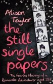 The Still Single Papers: The Fearless Musings of a Romantic Adventurer Aged 32 1/2