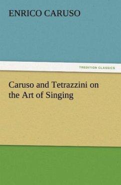 Caruso and Tetrazzini on the Art of Singing - Caruso, Enrico