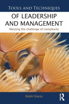 Tools and Techniques of Leadership and Management - Stacey, Ralph (University of Hertfordshire, UK)