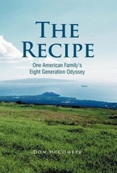 The Recipe: One American Family's Eight Generation Odyssey