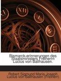 Bismarck-erinnerungen des Staatsministers Freiherrn Lucius von Ballhausen.