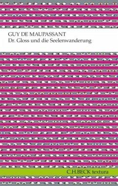 Dr. Gloss und die Seelenwanderung - Maupassant, Guy de