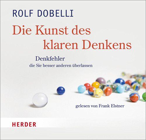 Die Kunst des klaren Denkens, Audio-CD - Dobelli, Rolf