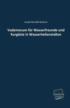 Vademecum für Wasserfreunde und Kurgäste in Wasserheilanstalten - Buchner, Joseph B.