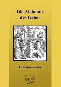Die Alchemie des Geber - Darmstaedter, Ernst