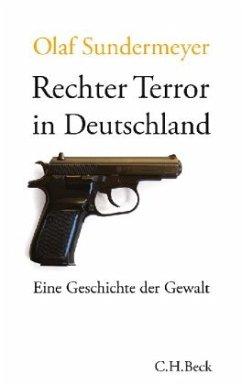 Rechter Terror in Deutschland - Sundermeyer, Olaf