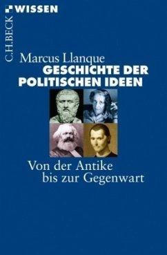 Geschichte der politischen Ideen - Llanque, Marcus