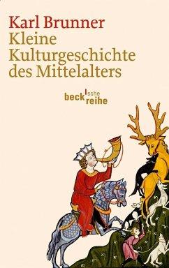 Kleine Kulturgeschichte des Mittelalters - Brunner, Karl