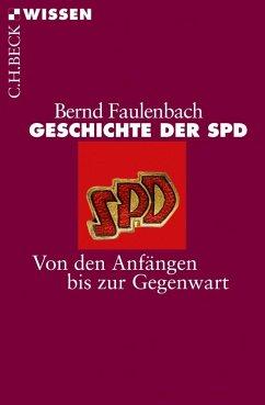 Geschichte der SPD - Faulenbach, Bernd