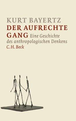 Der aufrechte Gang - Bayertz, Kurt