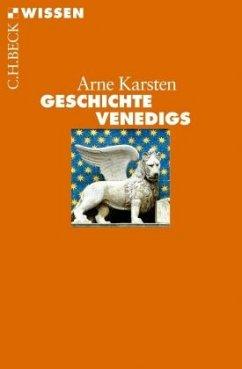 Geschichte Venedigs - Karsten, Arne
