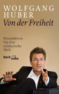 Von der Freiheit - Huber, Wolfgang