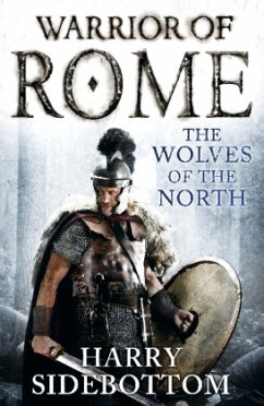 Warrior of Rome - The Wolves of the North - Sidebottom, Harry