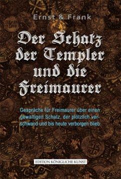 Der Schatz der Templer und die Freimauer - Kornmayer, Evert; Keil, Rolf
