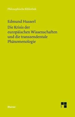 Die Krisis der europäischen Wissenschaften und die transzendentale Phänomenologie - Husserl, Edmund