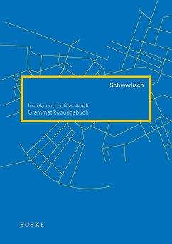 Grammatikübungsbuch Schwedisch - Adelt, Irmela;Adelt, Lothar