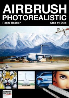 Airbrush Photorealistic Step by Step - Hassler, Roger; Fanel, Valentin