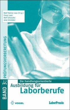Die handlungsorientierte Ausbildung für Laborberufe 3 - Laut, Franz; Schauder, Rolf; Schroeder, Jens