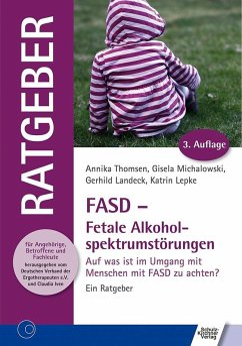 FASD - Fetale Alkoholspektrumstörungen - Thomsen, Annika; Michalowski, Gisela; Landeck, Gerhild; Lepke, Katrin