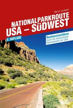 Nationalparkroute USA - Südwest - Landwehr, Marion