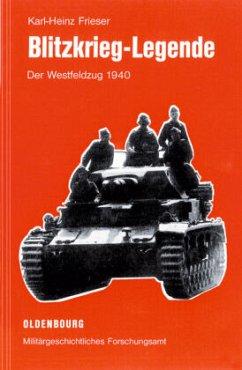 Blitzkrieg-Legende - Frieser, Karl-Heinz