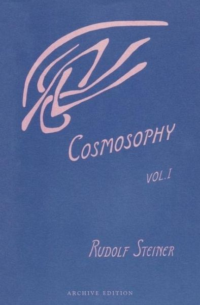 Cosmosophy: Cosmic Influences on the Human Being - Steiner, Rudolf