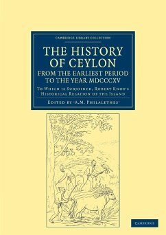 The History of Ceylon, from the Earliest Period to the Year MDCCCXV - Philalethes, A. M.; Knox, Robert