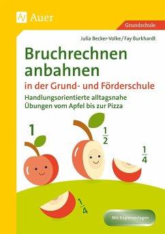 Bruchrechnen anbahnen in Grund- und Förderschule - Becker-Volke, Julia; Reinhardt, Fay