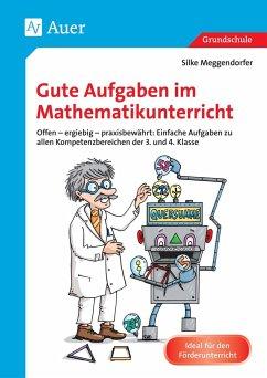 Gute Aufgaben im Mathematikunterricht - Meggendorfer, Silke