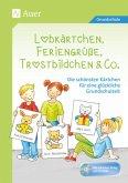 Lobkärtchen, Feriengrüße, Trostbildchen & Co.
