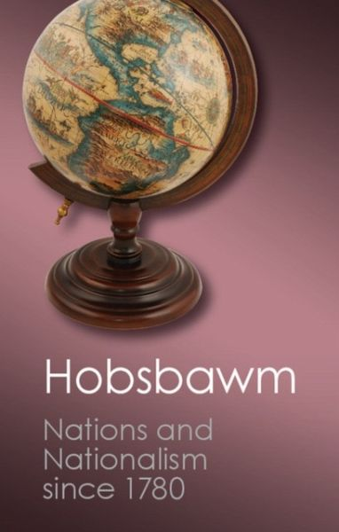 Nations and Nationalism Since 1780 - Hobsbawm, Eric J.