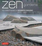 Zen Gardens: The Complete Works of Shunmyo Masuno Japan's Leading Garden Designer