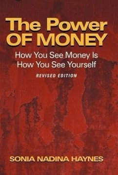 The Power of Money: How You See Money Is How You See Yourself