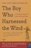 Boy Who Harnessed the Wind: Creating Currents of Electricity and Hope