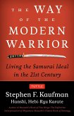Way of the Modern Warrior: Living the Samurai Ideal in the 21st Century