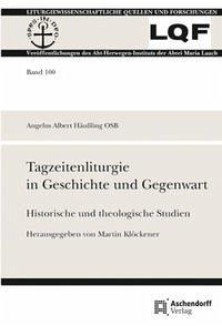 Tagzeitenliturgie in Geschichte und Gegenwart - Häussling, Angelus A.