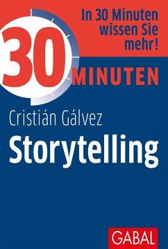 30 Minuten Storytelling - Gálvez, Cristián