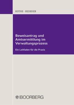 Beweisantrag und Amtsermittlung im Verwaltungsp...