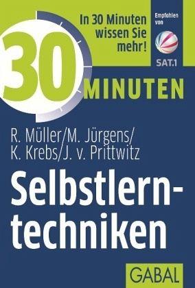 30 Minuten Selbstlerntechniken - Müller, Rudolf; Jürgens, Martin; Krebs, Klaus; Prittwitz, Joachim von