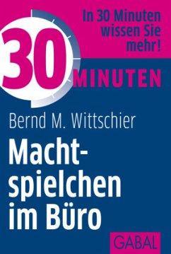 30 Minuten Machtspielchen im Büro - Wittschier, Bernd M.