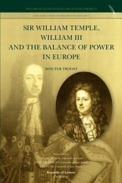 Sir William Temple, William III and the Balance of Power in Europe - Troost, Wouter