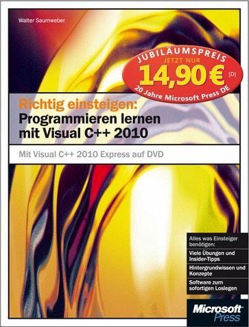 Richtig einsteigen: Programmieren lernen mit Visual C++ 2010, m. DVD-ROM, Jubiläumsausgabe - Saumweber, Walter