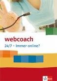 webcoach. 24/7 - Immer online? 7.-10. Schuljahr (Arbeitshefte im 10er Paket)