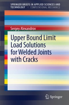 Upper Bound Limit Load Solutions for Welded Joints with Cracks - Alexandrov, Sergey