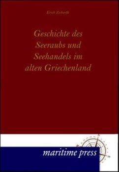Geschichte des Seeraubs und Seehandels im alten Griechenland