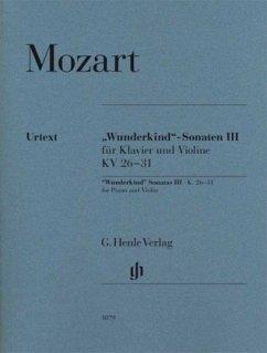 ´Wunderkind´-Sonaten III für Klavier und Violine KV 26-31