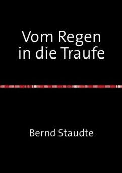Vom Regen in die Traufe - Staudte, Bernd