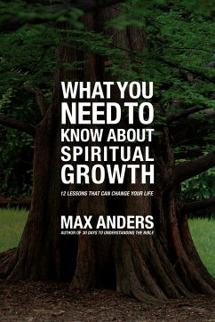 What You Need to Know about Spiritual Growth - Anders, Max